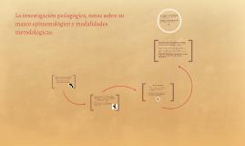 La investigación pedagógica, notas sobre su marco epistemoló