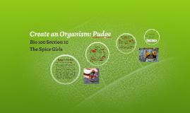Create an Organism: Pudge