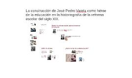 La construcción de José Pedro Varela como héroe de la educac