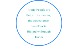 Pretty People are Better: Dismantling the Appearance-based S