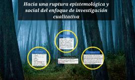 Hacia una ruptura epistemológica y social del enfoque de inv