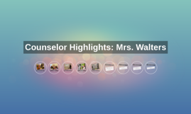 Counselor Highlights: Mrs. Walters