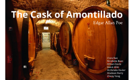 gothic elements in the cask of Gothic literature as oftentimes frightening places where revenance can occur   example: within the cask of amontillado, written by edgar allen poe, a.