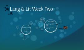 Copy of Lang & Lit Week Two