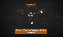 Effects of Diet on Torpor in Golden Hamsters