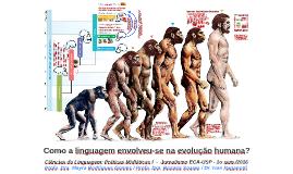 Como a linguagem envolveu-se na evolução humana?