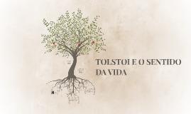 TOLSTOI E O SENTIDO DA VIDA