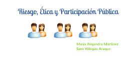 Copy of Copy of Riesgo, Ética y Participación Pública