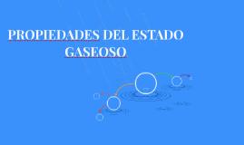 PROPIEDADES DEL ESTADO GASEOSO