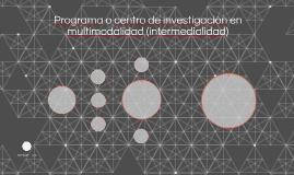 Programa o centro de investigación en multimodalidad (interm