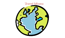 Copy of Travel Idioms