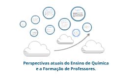 Perspectivas atuais do Ensino de Química e a Formação de Professores