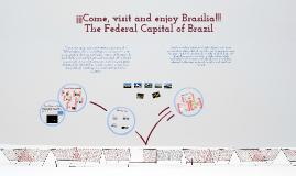 Brasilia. The Federal Capital of Brasil.
