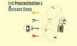 End Procrastination & Increase Sleep