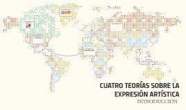 CUATRO TEORÍAS SOBRE LA EXPRESIÓN ARTÍSTICA