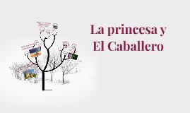 La princesa y El Caballero