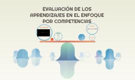 EVALUACIÓN DE LOS APRENDIZAJES EN EL ENFOQUE POR COMPETENCIA