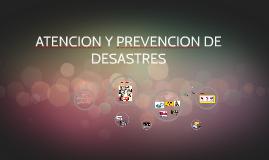 ATENCION Y PREVENCION DE DESASTRES