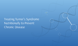 Treating Turner's Syndrome Nutritionally to Prevent Chronic