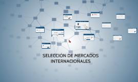 Copy of SELECCION DE MERCADOS INTERNACIONALES