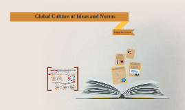 Global Culture of Ideas and Norms
