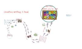 Copy of Creative Writing 3 Final