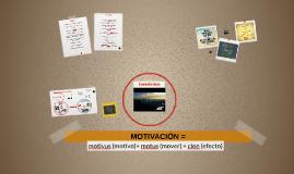 MOTIVACION= motivus (motivo)+ motus(mover) + cion(efecto)