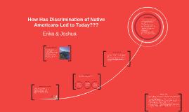 How Has Discrimination of Native Americans Led to Today?