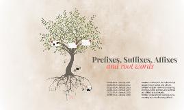 Prefixes, Suffixes, Affixes