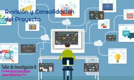 Revisión y Consolidación del Proyecto