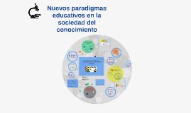 Copy of Nuevos paradigmas educativos en la sociedad del conocimiento