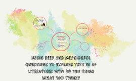 uSING dEEP AND MEANINGFUL QUESTIONS TO EXPLORE TEXT: wHY DO