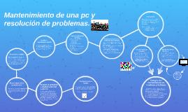 Copy of Mantenimiento de pc y Resolucion de problemas