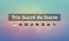 Trio Sucré du Sucre