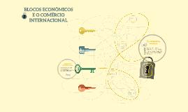 BLOCOS ECONÔMICOS E O COMÉRCIO INTERNACIONAL