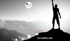 Copy of YO QUIERO SER