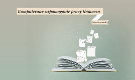 Komputerowe wspomaganie pracy tłumacza