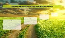 El proceso de venta de productos y servicios de consumo