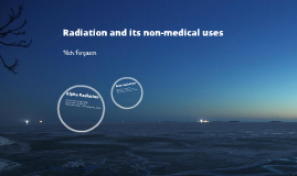 Radiation and its non-medical uses