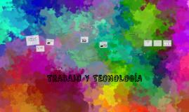 TRABAJO Y TECNOLOGÍA
