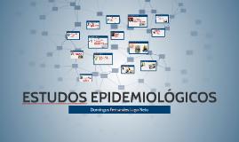 Copy of ESTUDOS EPIDEMIOLÓGICOS