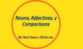 Nouns, Adjectives, y Comparisons