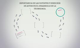 IMPORTANCIA DE LAS PATENTES Y DERECHOS DE AUTOR EN EL DESARR
