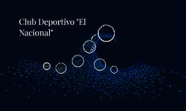 """Club Deportivo """"El Nacional"""""""