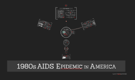 1980s AIDS Epidemic in America