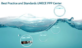 Best Practice and Standards UNECE PPP Centre