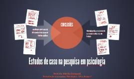 Estudos de caso na pesquisa em psicologia