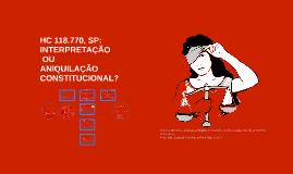 HC 118.770, SP: INTERPRETAÇÃO OU ANIQUILAÇÃO CONSTITUCIONAL?
