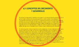6.1 CONCEPTOS DE CRECIMIENTO Y DESARROLLO