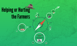Helping or Hurting the Farmers